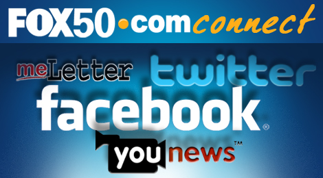 FOX 50 Facebook, Twitter, YouNews, meLetter Connect