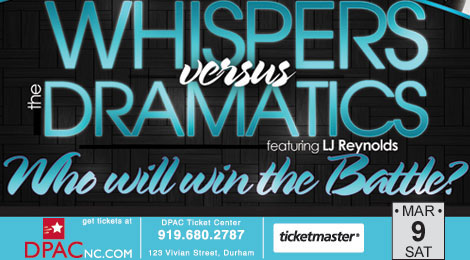 Don't miss Whispers vs. the Dramatics at DPAC Mar 9th!